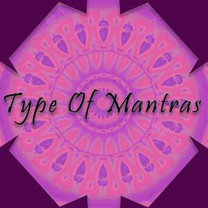type of mantras